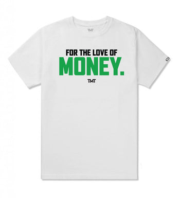 TMT FOR THE LOVE OF MONEY TEE - WHITE