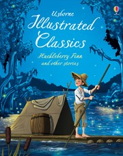 Usborne Huckleberry Finn and Other Stories- Illustrated Classics