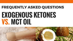 Exogenous Ketones vs. MCT Oil