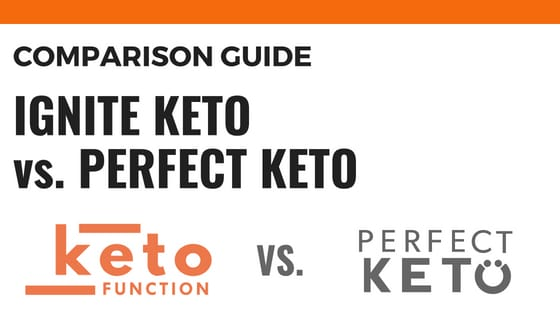 Comparing IGNITE KETO vs. Perfect Keto