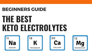 Keto Electrolytes: The Importance of Electrolytes on the Keto Diet