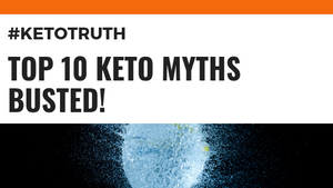 10 Common Keto Myths (and Why They're FALSE!)