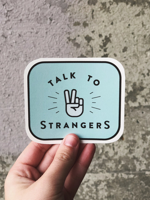 Talk to Strangers Sticker