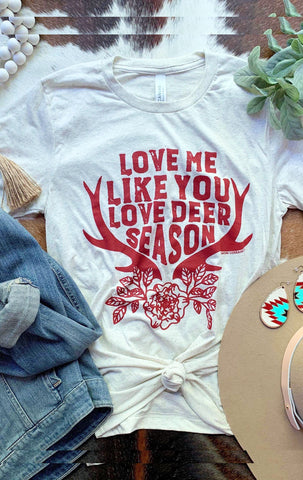 The Love Me Like You Love Deer Season READY TO SHIP 9/28