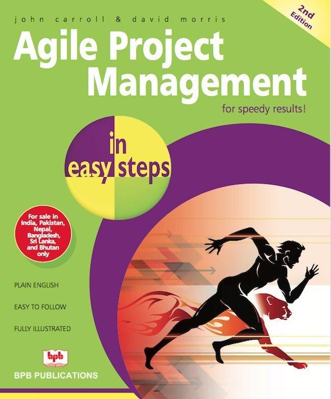 Agile Project Management In Easy Steps By John Carroll, David Morris