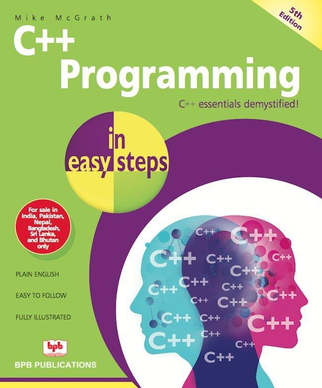 C++ Programming In Easy Steps - 4th Edition By Mike Mc Grath
