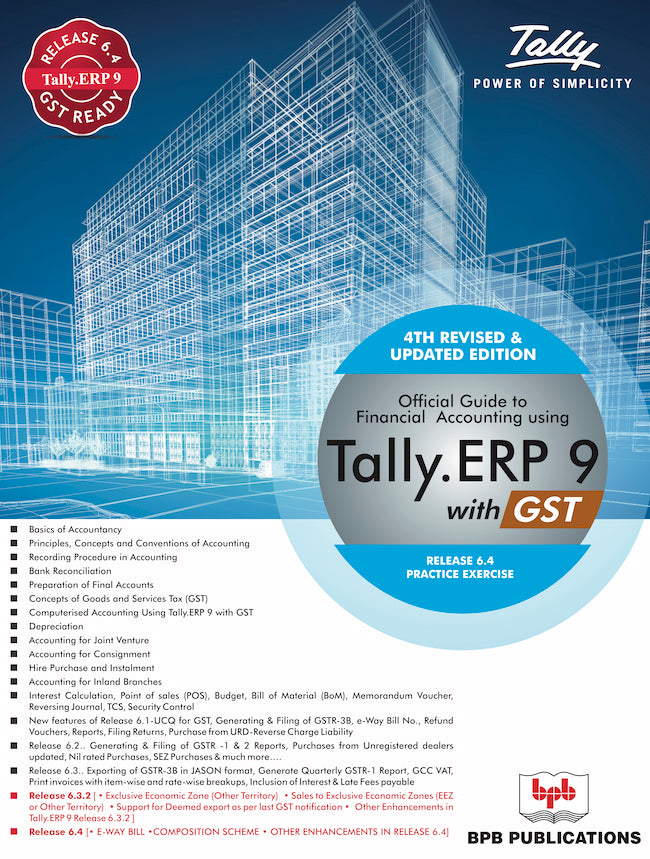 Official Guide to Financial accounting using Tally .ERP 9 With GST-(Largest Selling, Revised and 2018 Updated Edition)