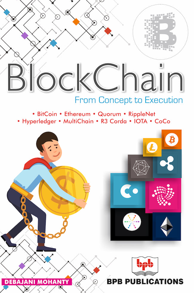 Blockchain : From Concept to Execution (2nd Edition)