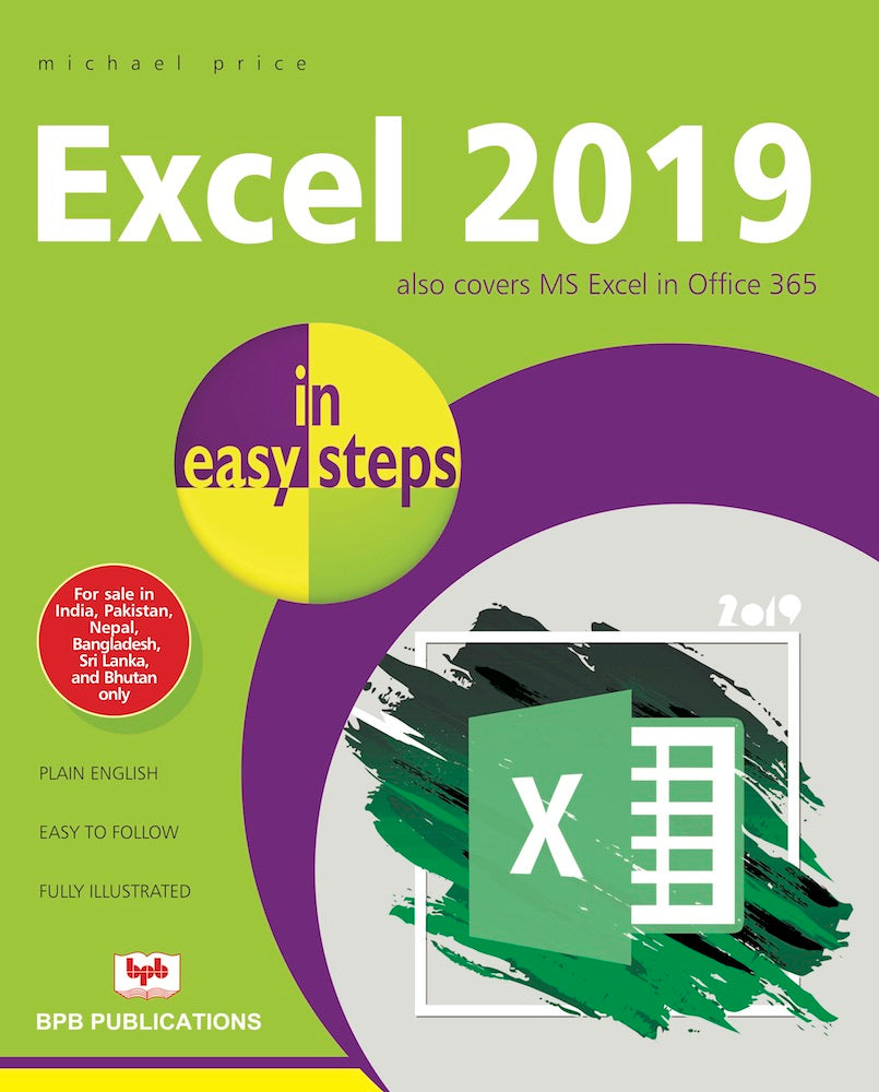 Excel 2019: In Easy Steps .....Also Covers MS Excel in Office 365