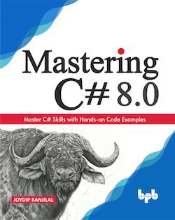 Mastering C# 8.0 : Master C# Skills with Hands-on Code Examples