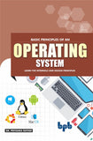 Basic Principles of an Operating System: Learn the Internals and Design Principles