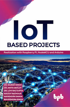 IoT based Projects  Realization with Raspberry Pi, NodeMCU and Arduino