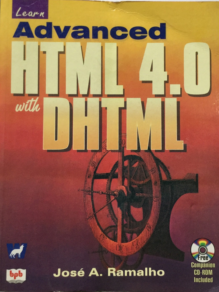 Learn Advanced HTML 4.0 with DHTML  By Jose A.Ramalho