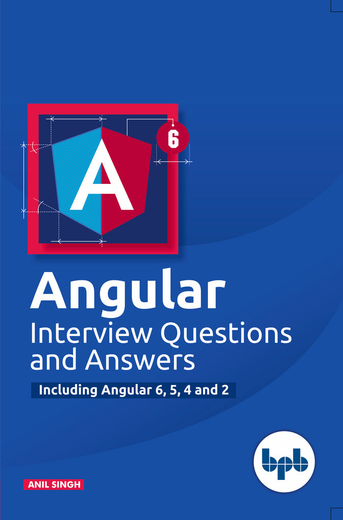 Angular Interview Questions and Answers-Including Angular 6,5,4 and 2