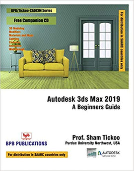 Autodesk 3ds Max 2019 : A Beginners Guide