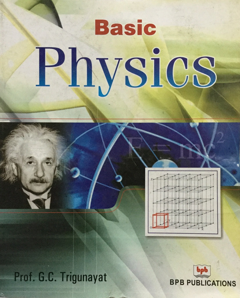 Basic Physics Based On CBSE Syllabus For Class XII By Prof. G.C. Trigunayat