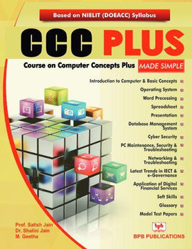 Course on computer concepts plus (ccc) made simple By Prof. Satish Jain