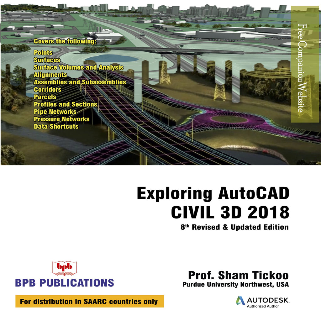 Exploring AutoCAD Civil 3D 2018 (8th Revised updated edition)
