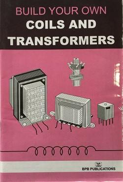 Build your own Coils and Transformers By BPB