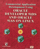 Commercial Application Development Using Oracle Developer 9iDS and Oracle 9iAS on Linux By Ivan Bayross