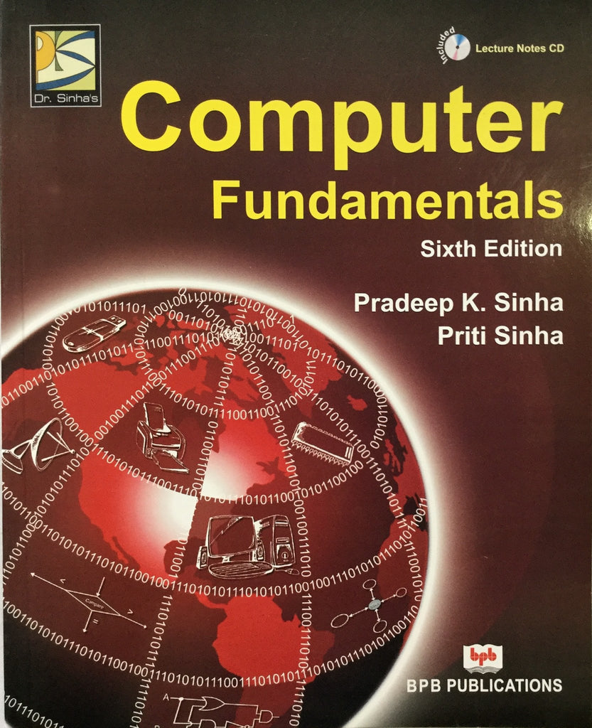 Computer Fundamentals - 6th Edition By Pradeep K. Sinha, Priti Sinha