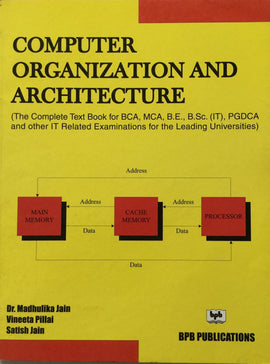 Computer Organization and Architecture by Dr. Madhulika Jain, Vineeta Pillai, Satish Jain