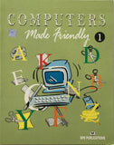 Computers Made Friendly-1 By BPB