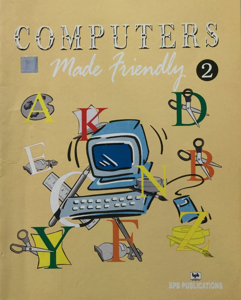 Computers Made Friendly-2 By BPB