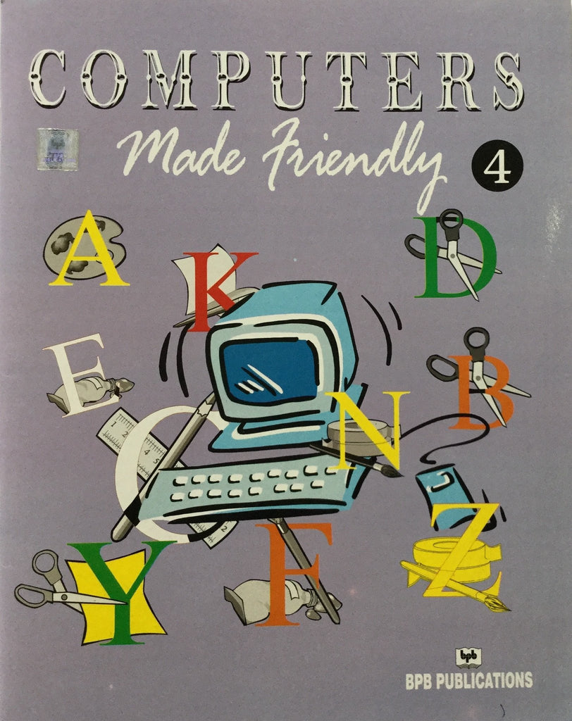 Computers Made Friendly-4 By BPB