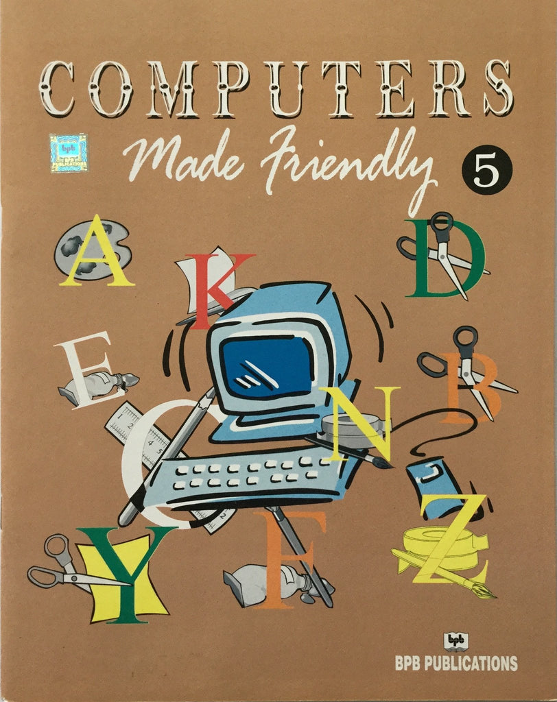 Computers Made Friendly-5 By BPB