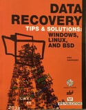 Data Recovery Tips & Solutions: Windows, Linux, And BSD By Kris Kaspersky