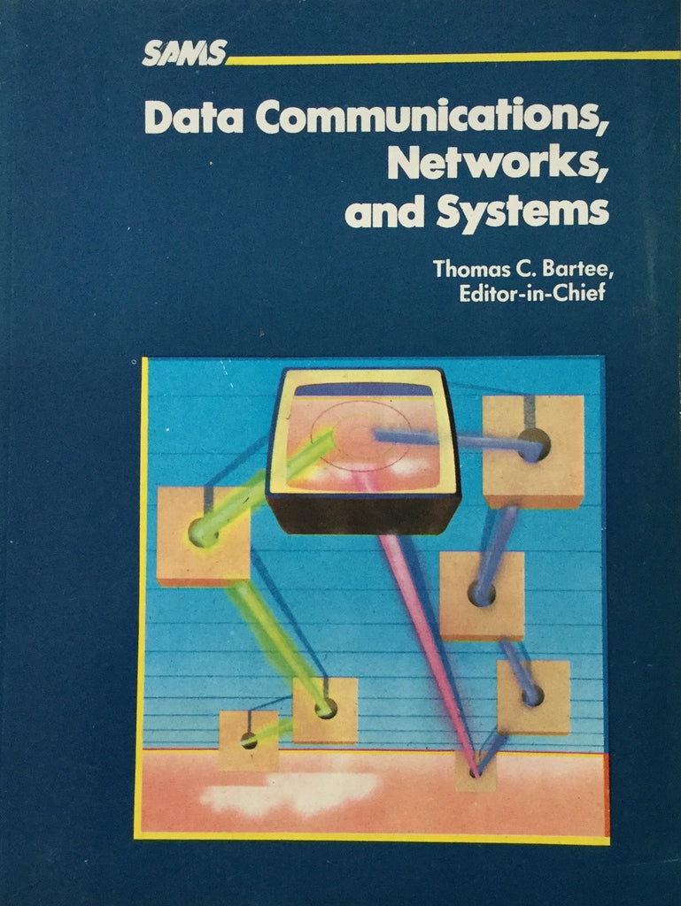 Data Communications, Networks, and Systems By Thomas C. Bartee