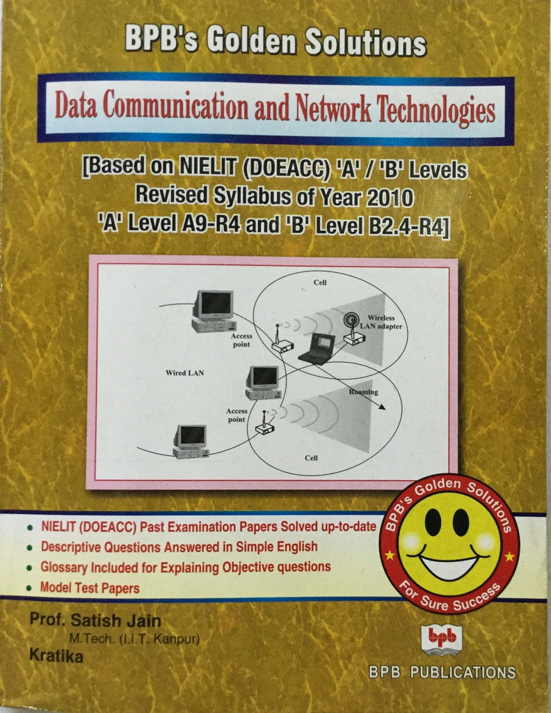 BPB Golden Solutions: Data Communication and Network Technologies  ( A9-R4) ...Solved Papers from Jan 2010 to July 2013 )