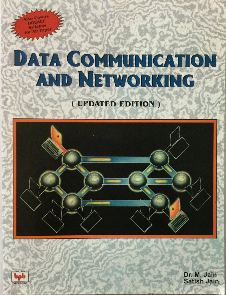 Data Communication And Networking Updation Edition  By Dr. M. Jain, Satish Jain