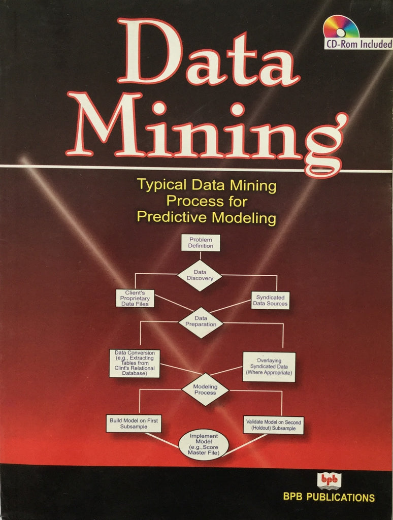 Data Mining :Typical Data Mining Process For Predictive Modeling By BPB