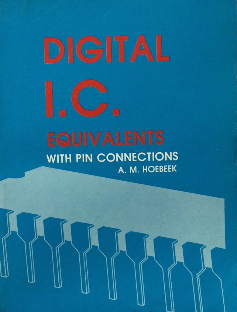 Digital I.C. Equivalents with pin connections By A.M. Hoebeek