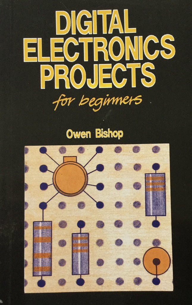 Digital Electronics Projects For Beginners By Owen Bishop