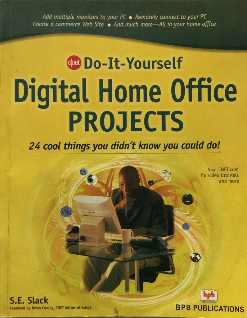 Do It Yourself Digital Home Office Projects By S.E. Slack