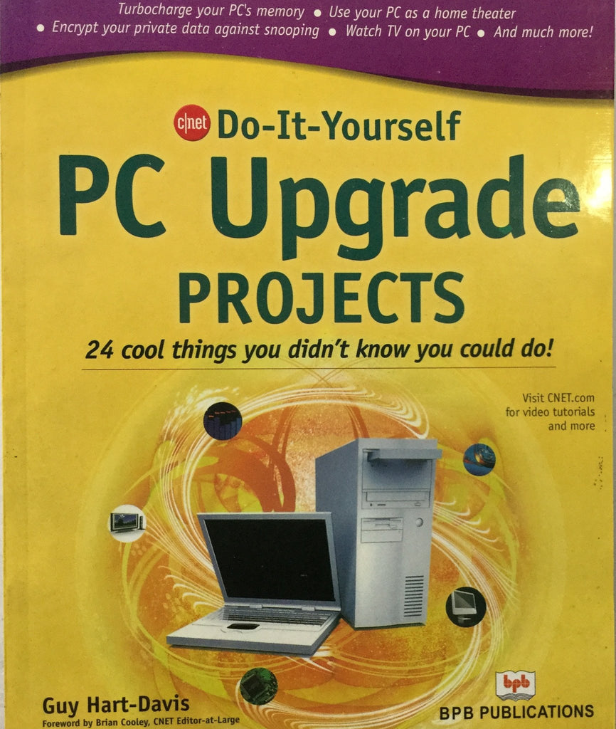 Do - It - Yourself PC Upgrade Projects By Gay Hart - Davis