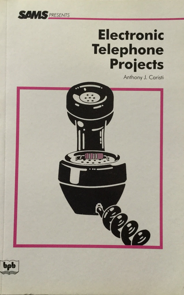 Electronic Telephone Projects By Anthony J. Caristi