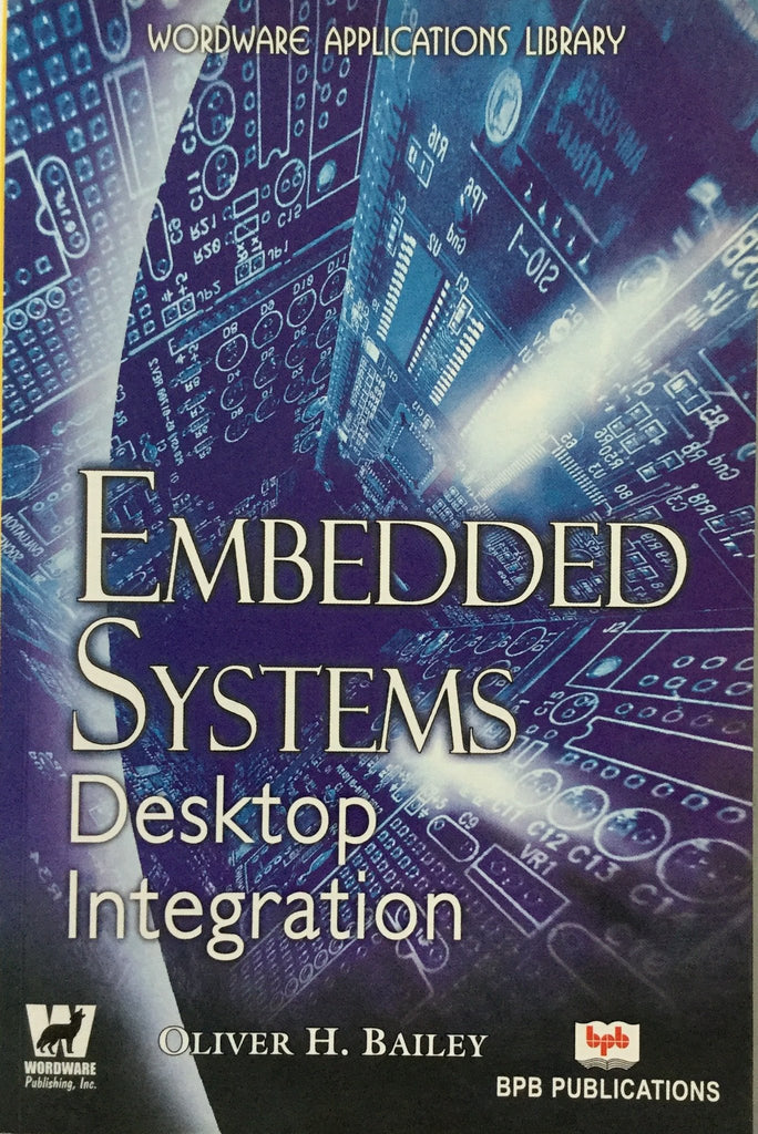 Embedded Systems Desktop Integration By Oliver H. Bailey