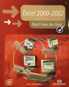 Excel 2000 - 2002 Right From The Start By R.S.U. Heathcote