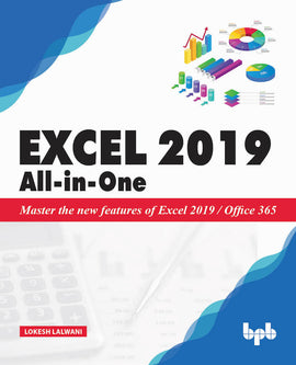 Excel 2019 All-In-One :  Master the new features of Excel 2019 / Office 365