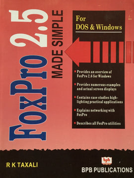 FoxPro 2.5 Made Simple For DOS & Windows PB 2008 Edition BY R K Taxali