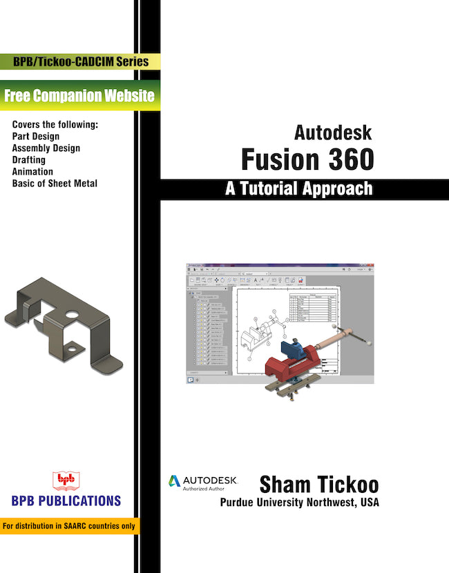 Autodesk Fusion 360 : A Tutorial Approach