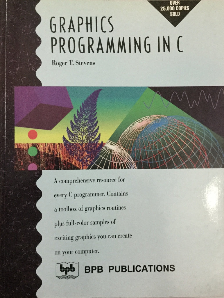 Graphics Programming In C by Roger T. Stevens