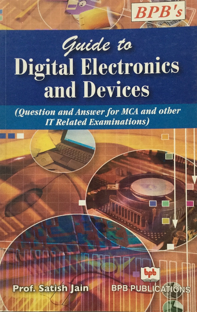 Guide to Digital Electronics and Devices By Prof. Satish jain