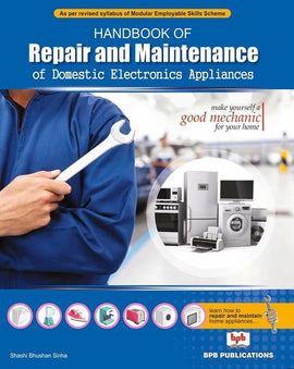 Handbook of Repair and Maintenance Of Domestic Electronics Appliances handbook By Shashi Bhushan Sinha