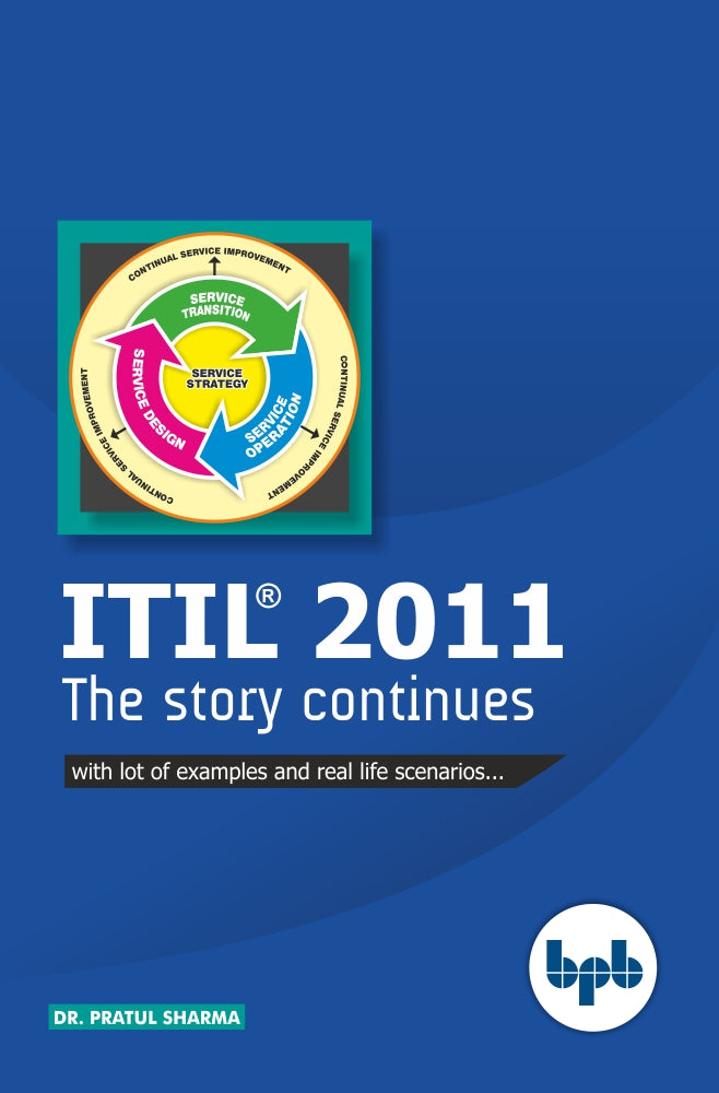 ITIL 2011 The Story Continues... with lots of examples and real life scenarios...
