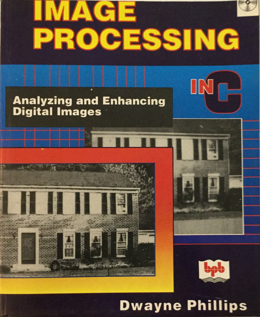 Image Processing  In C  by Dwayne Phillips